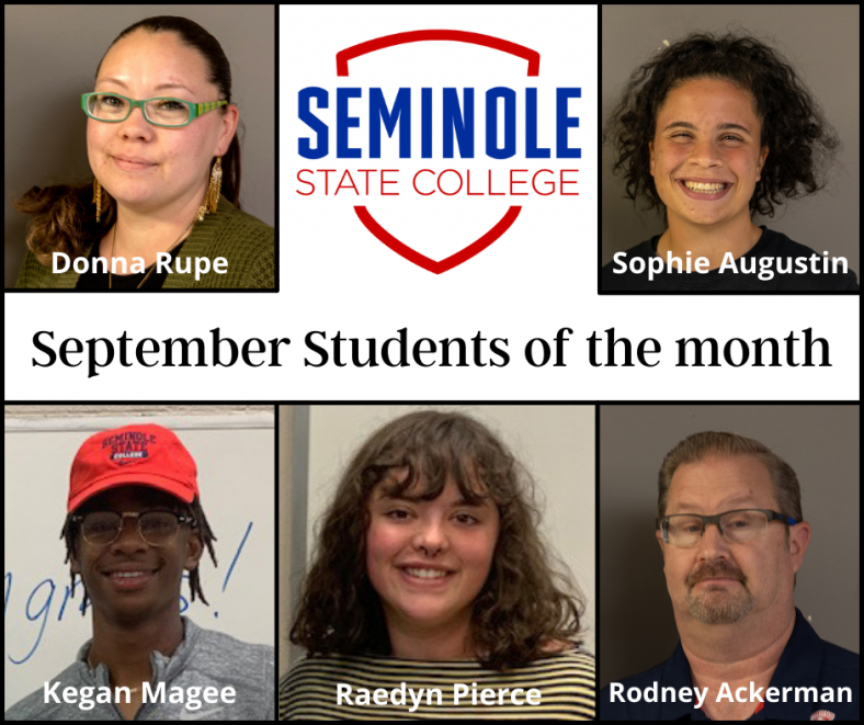 Students of the month, pictured left to right, from top to bottom: Donna Rupe of Shawnee – Health Sciences; Sophie Augustin of Augsberg, Germany – Business and Education; Kegan Magee of Aurora, Texas – STEM; Raedyn Pierce of Shawnee – Social Sciences; and Rodney Ackerman of Holdenville – Language Arts and Humanities.